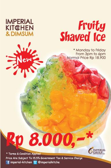 Imperial Kitchen and Dimsum Promo Fruity Shaved Ice Hanya Rp. 8.000,-