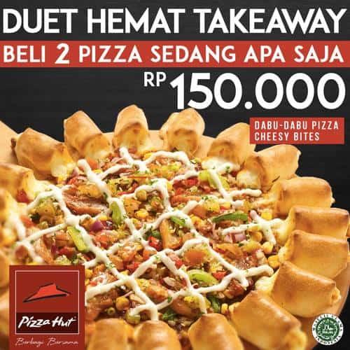Pizza Hut Promo Duet Hemat Takeaway Harga Spesial Hanya Rp. 150.000,-