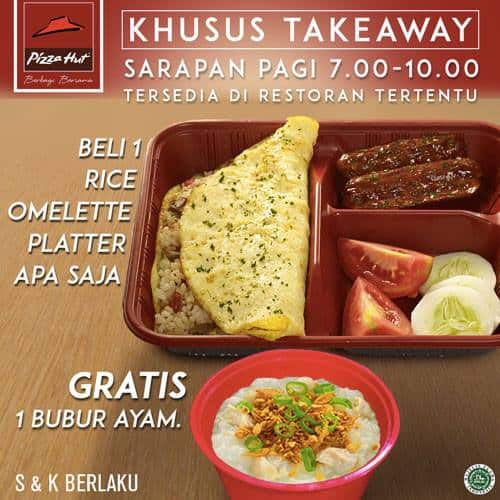 Pizza Hut Promo Sarapan Pagi (Khusus Takeaway) Beli Rice Omelette Gratis Bubur Ayam