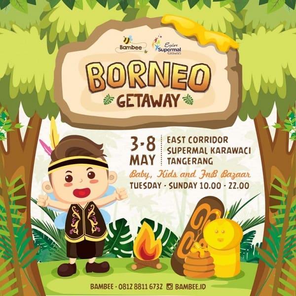 Borneo Getaway Supermal Karawaci